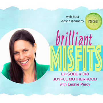 048: Joyful Motherhood | Leonie Percy