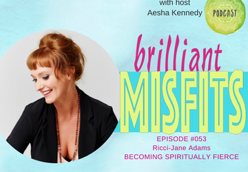 053: Becoming Spiritually Fierce | Ricci-Jane Adams