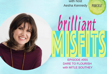 055: Dare to Flourish with Mitle Southey