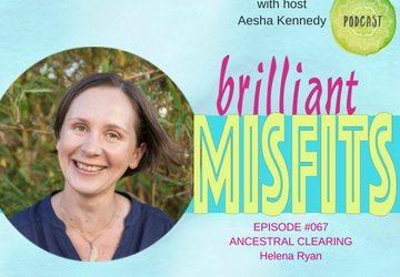 067: Ancestral Clearing | Helena Ryan