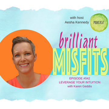 042: LEVERAGE YOUR INTUITION with Karen Geddis