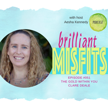051: The Gold Within You | Clare Deale