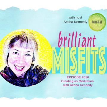 Creating as Meditation Aesha Kennedy
