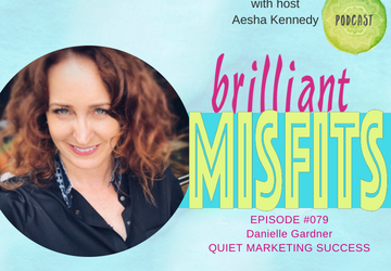 079: Quiet Marketing Success with Danielle Gardner